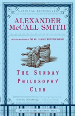 The Sunday Philosophy Club - Alexander McCall Smith