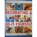 The Ultimate Book of Decorating & Do-It-Yourself - Mike Lawrence, Stewart Walton, Sally Walton