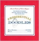 Presidential Doodles - Creators of the Cabinet Magazine, David Greenberg, Paul Collins
