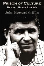 Prison of Culture: Beyond Black Like Me - John Howard Griffin, Robert Bonazzi, Studs Terkel