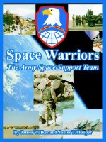 Space Warriors: The Army Space Support Team - Jim Walker, James T. Hooper
