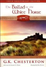 Title: The Ballad of the White Horse (100th Anniversary E - G.K. Chesterton, Ben Hatke