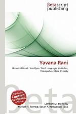 Yavana Rani - Lambert M. Surhone, Mariam T. Tennoe, Susan F. Henssonow