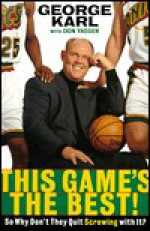 This Game's the Best: So Why Don't They Quit Screwing with It? - George Matthew Karl, Don Yaeger