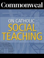 Commonweal on Catholic Social Teaching - Daniel K. Finn, Rembert G. Weakland, Angus Sibley, David J. O'Brien, Charles R. Morris, Barry Hudock, David Carroll Cochran, Charles Michael Andres Clark, Mary Jo Bane, Eugene McCarraher