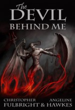 The Devil Behind Me - Christopher Fulbright, Angeline Hawkes