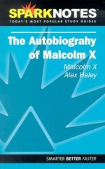 The Autobiography of Malcolm X (SparkNotes Literature Guides) - SparkNotes Editors, Malcolm X, Alex Haley