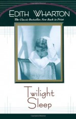 Twilight Sleep - Edith Wharton, Laura Duffy, Brooke Zimmer