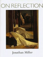 On Reflection - Jonathan Miller, Valerie D Mendes