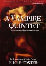 A Vampire Quintet - Eugie Foster