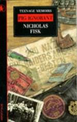 Pig Ignorant - Nicholas Fisk