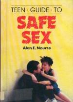 Teen Guide To Safe Sex - Alan E. Nourse