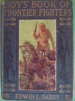 Boys' Book of Frontier Fighters - Edwin L. Sabin