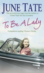 To Be A Lady - June Tate