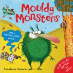 Mouldy Monsters. Illustrated by Annalaura Cantone - AnnaLaura Cantone