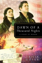 Dawn of a Thousand Nights: A Story of Honor - Tricia Goyer