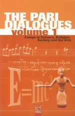 The Pari Dialogues (Vol. 1): Essays in Science, Religion, Society and the Arts - Alison MacLeod, Alison MacLeod