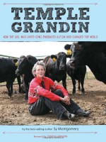 Temple Grandin: How the Girl Who Loved Cows Embraced Autism and Changed the World - Sy Montgomery