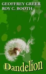 Dandelion - Roy C. Booth, Geoffrey Greer