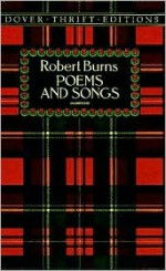 Poems and Songs - Robert Burns, Stanley Appelbaum