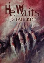 He Waits - J.G. Faherty