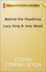 Behind the Headlines: The Couple Behind the HeadlinesWild About the Man - Lucy King, Joss Wood