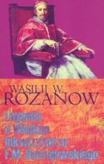 Legenda o Wielkim Inkwizytorze F.M. Dostojewskiego - Wasilij W. Rozanow