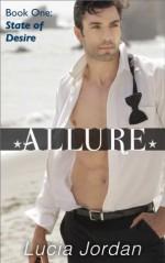 Allure (Submissive Romance) State Of Desire - Lucia Jordan