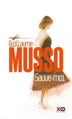 Sauve-moi (French Edition) - Guillaume Musso