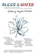 Blood & Water - Hayden Trenholm, Camille Alexa, Claude Lalumière, Derryl Murphy, M.L.D. Curelas, Kevin Cockle, Douglas Smith, Jean-Louis Trudel, Julie E. Czerneda
