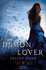 The Demon Lover - Juliet Dark, Carol Goodman