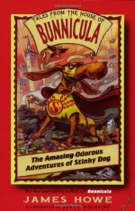 The Odorous Adventures of Stinky Dog - James Howe, Brett Helquist