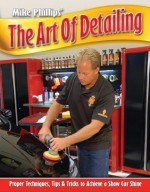Mike Phillips' The Art of Detailing - Mike Phillips