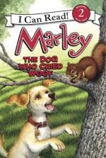 Marley: The Dog Who Cried Woof: I Can Read Level 2 (I Can Read Book 2) - John Grogan, Richard Cowdrey
