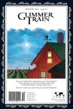 Glimmer Train Issue #81 (Winter 2012) - Various, Interview with Laura van den Berg, J. Kevin Shushtari, Robert Schirmer, Joy Wood, Sean Padraic McCarthy, Nick Yribar, Kathryne Young, Dennis Bock, Jeremiah Chamberlin, interviewer, Susan Burmeister-Brown, Linda B. Swanson-Davies, Cover by Jane Zwinger