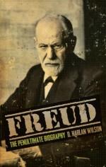 Freud: The Penultimate Biography - D. Harlan Wilson