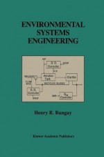 Environmental Systems Engineering - Henry R. Bungay