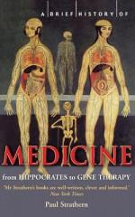 A Brief History of Medicine - Paul Strathern