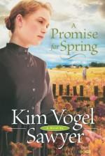 A Promise for Spring - Kim Vogel Sawyer