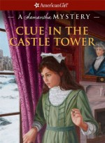 Clue in the Castle (American Girl Mysteries) - Sarah Masters Buckey