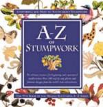 A-Z of Stumpwork - Sue Gardner