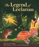 The Legend of Leelanau - Kathy-Jo Wargin