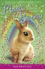 Holiday Dreams (Magic Bunny) - Sue Bentley