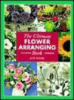 Ultimate Flower Arranging Book - Judy Spours, Jane Ellis