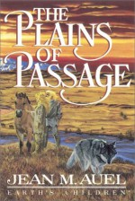 The Plains of Passage, Part 1 of 2 - Jean M. Auel, Donada Peters
