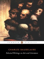 Selected Writings on Art and Literature (Penguin Classics) - Charles Baudelaire, P.E. Charvet, P. E. Charvet
