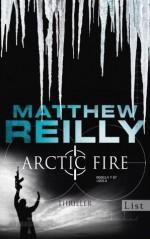 Arctic Fire: Thriller (Ein Scarecrow-Thriller) (German Edition) - Sepp Leeb, Matthew Reilly