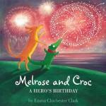 A Hero's Birthday (Melrose & Croc) - Emma Chichester Clark