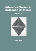 Advanced Topics In Database Research, Volume 3 - Keng Siau