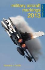 abc Military Aircraft Markings 2013 - Howard Curtis